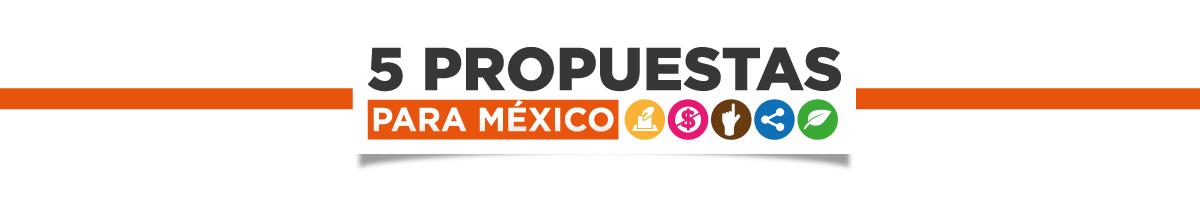 5 propuestas para mexico